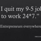 I quit working 9-5.