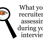 What your recruiter is assessing during your interview